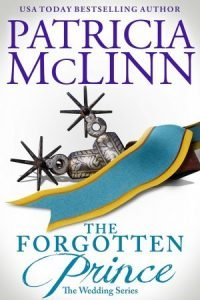The Forgotten Prince, The Wedding Series, Book 6 Patricia McLinn