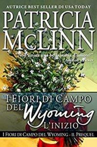 patricia mclinn italianoil fiori di campo del wyoming l'inizio