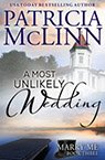 a most unlikely wedding contemporary romance book by Patricia McLinn, romance author, mystery author, female sleuth