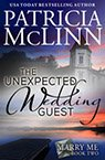 the unexpected wedding guest contemporary romance book by Patricia McLinn, romance author, mystery author, female sleuth
