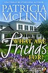 what are friends for book by Patricia McLinn, romance author, mystery author, female sleuth
