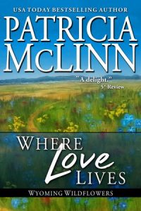 where love lives the inheritance patricia mclinn wyoming wildflowers western romance
