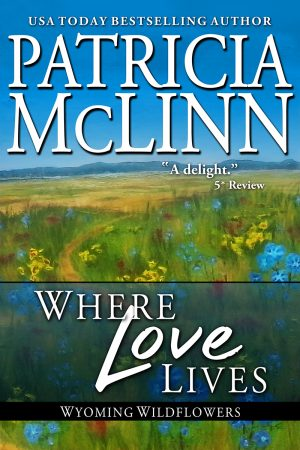 where love lives the inheritance patricia mclinn wyoming wildflowers western romance