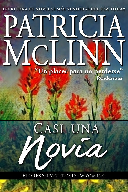 Almost a Bride spanish espanol Patricia McLinn Serie Flores silvestres de Wyoming
