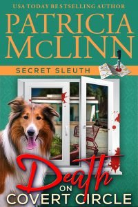 Patricia McLinn, Death on Covert Circle, Secret Sleuth, Sheila Mackey, cozy mystery series, dog mystery, small-town crime