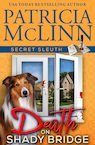 DeatDeath on Shady Bridge, Secret Sleuth, Book 5 by USA Today bestselling author Patricia McLinn