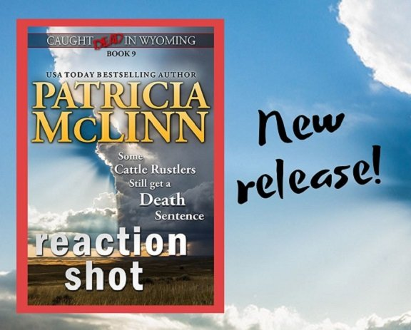 Patricia McLinn, Caught Dead in Wyoming, Reaction Shot, small-town mystery, murder mysteries, tv reporter, women sleuths, amateur sleuth, cosy cozy mystery