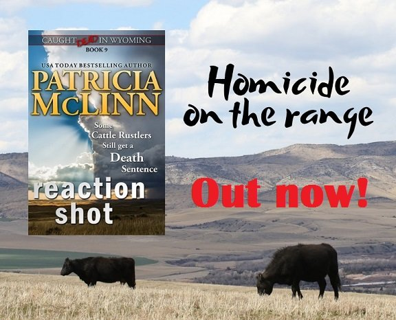 Patricia McLinn, Reaction Shot, Caught Dead in Wyoming small-town cozy mystery series, cattle rustling, grazing association, tv reporter, murder mystery, mystery series collection